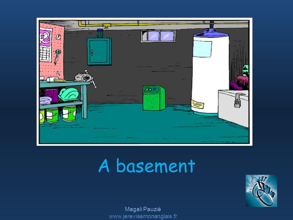Magali Pauzié www.jerevisemonanglais.fr A basement