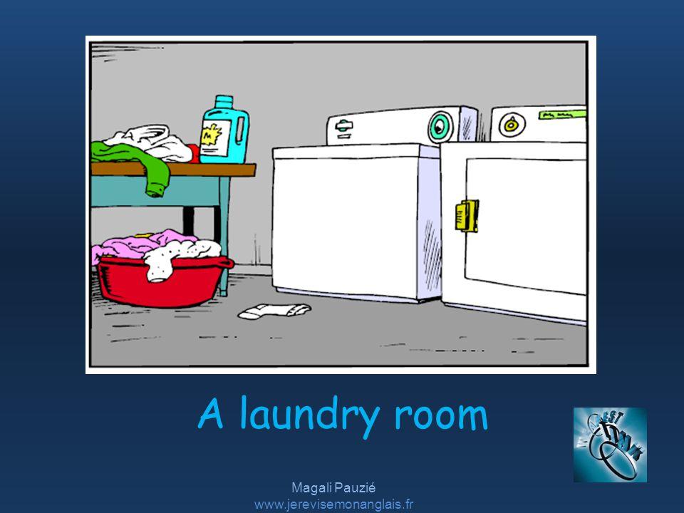 Magali Pauzié www.jerevisemonanglais.fr A laundry room