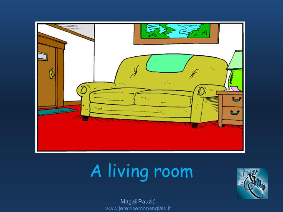 Magali Pauzié www.jerevisemonanglais.fr A living room