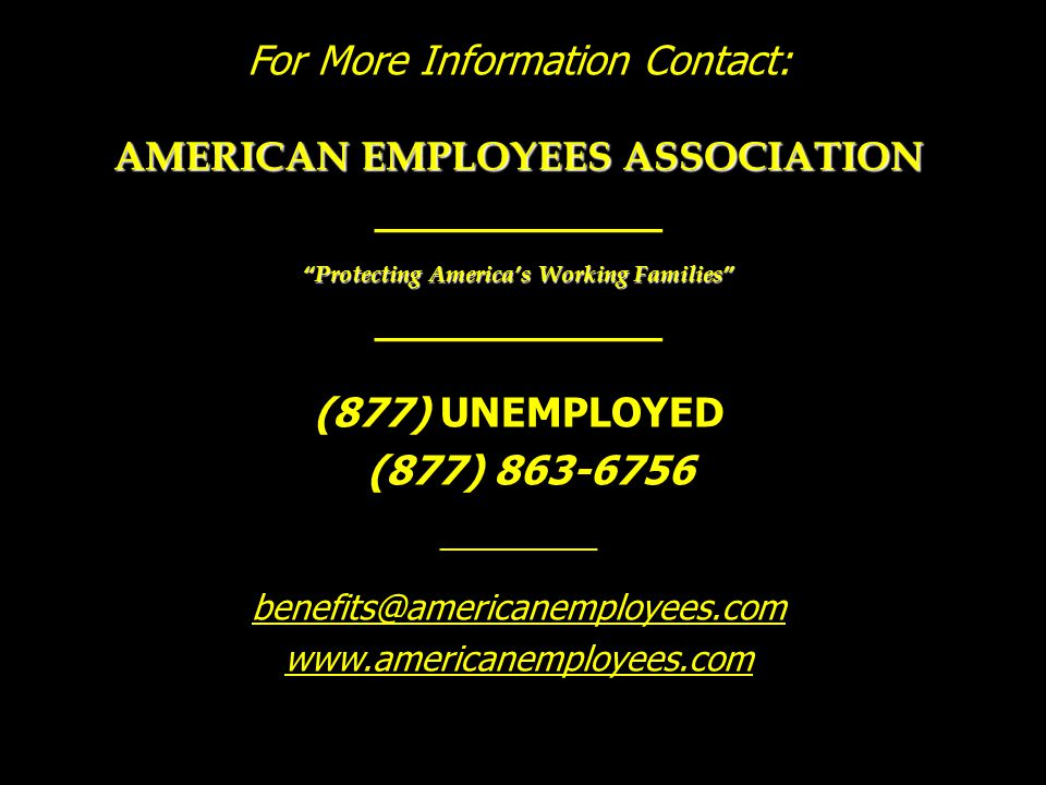 """AMERICAN EMPLOYEES ASSOCIATION __________________________________ """"Protecting America's Working Families"""" _____________________________________ PERSON"""