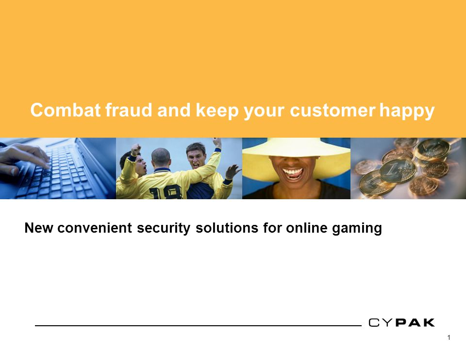 1 Cypak core technology New convenient security solutions for online gaming Combat fraud and keep your customer happy