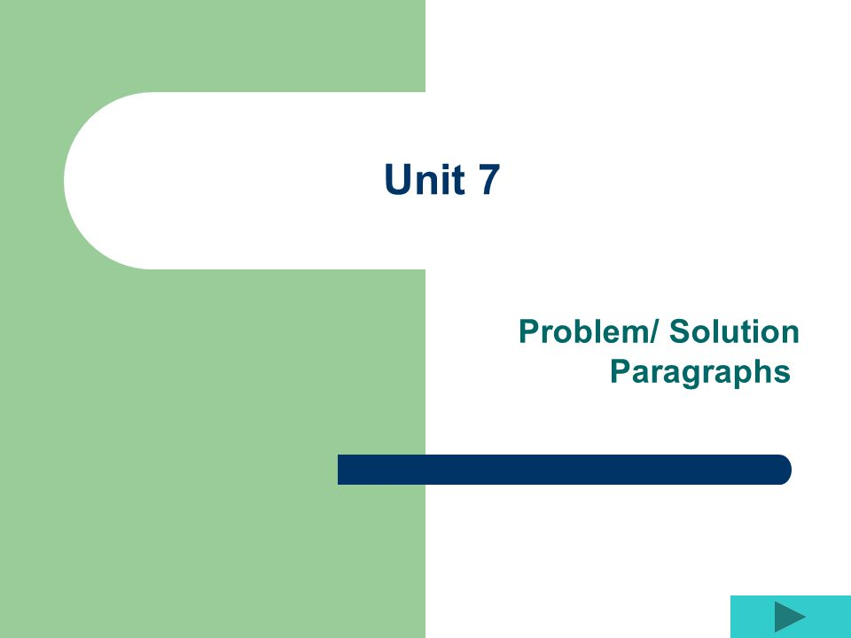 Unit 7 Problem/ Solution Paragraphs