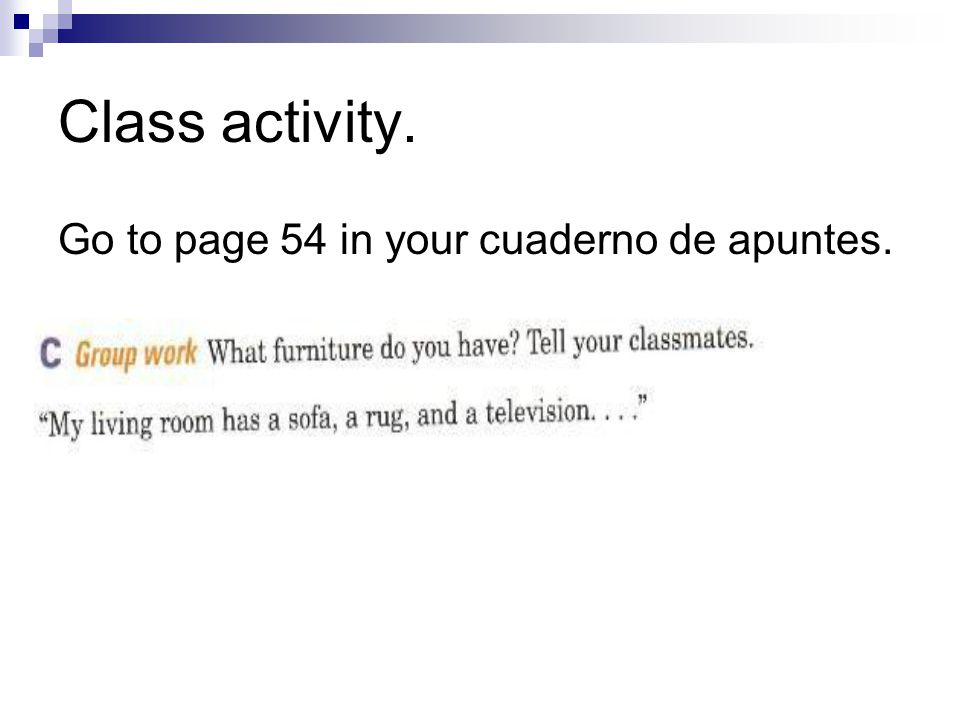 Class activity. Go to page 54 in your cuaderno de apuntes.
