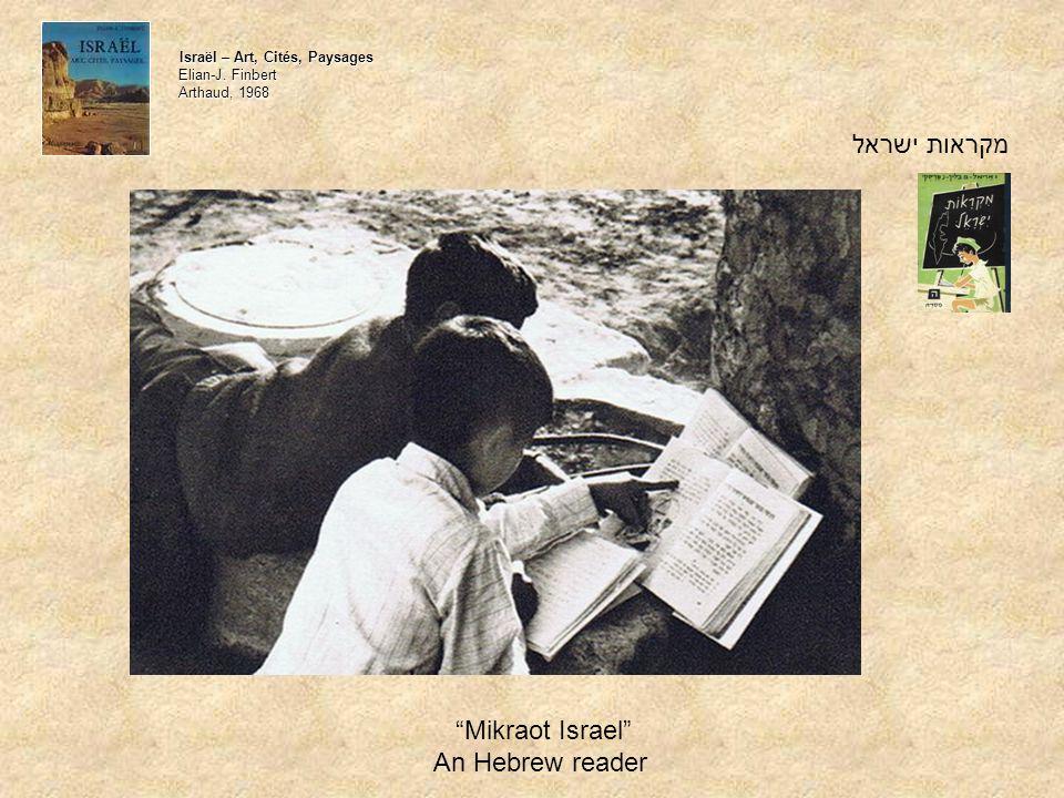 מקראות ישראל Mikraot Israel An Hebrew reader Israël – Art, Cités, Paysages Elian-J.