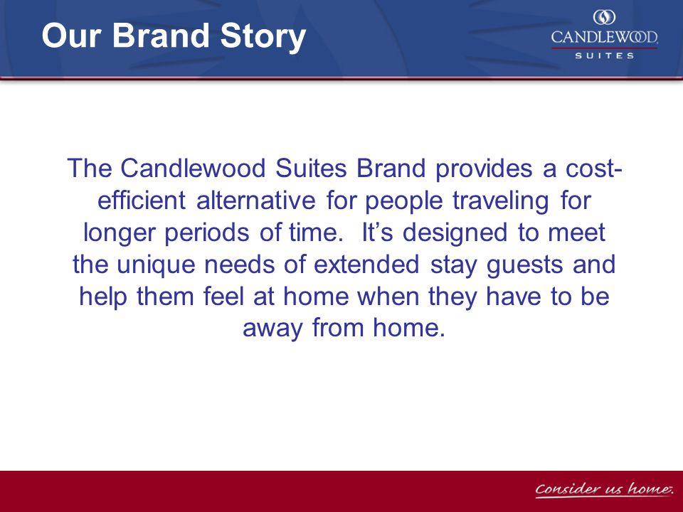 They can cook a meal or heat up a snack in the full kitchen Home-Like Suites Why do they like Candlewood.