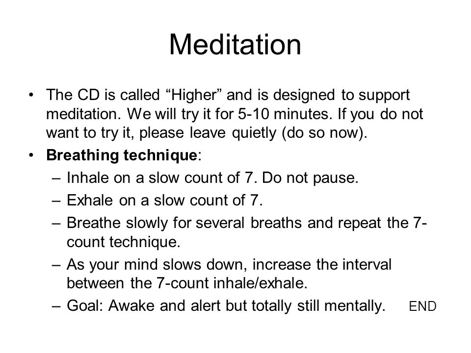 """Meditation The CD is called """"Higher"""" and is designed to support meditation. We will try it for 5-10 minutes. If you do not want to try it, please leav"""