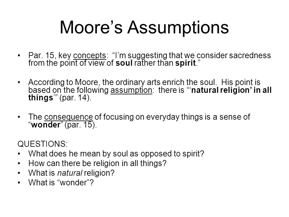 """Moore's Assumptions Par. 15, key concepts: """"I'm suggesting that we consider sacredness from the point of view of soul rather than spirit."""" According t"""