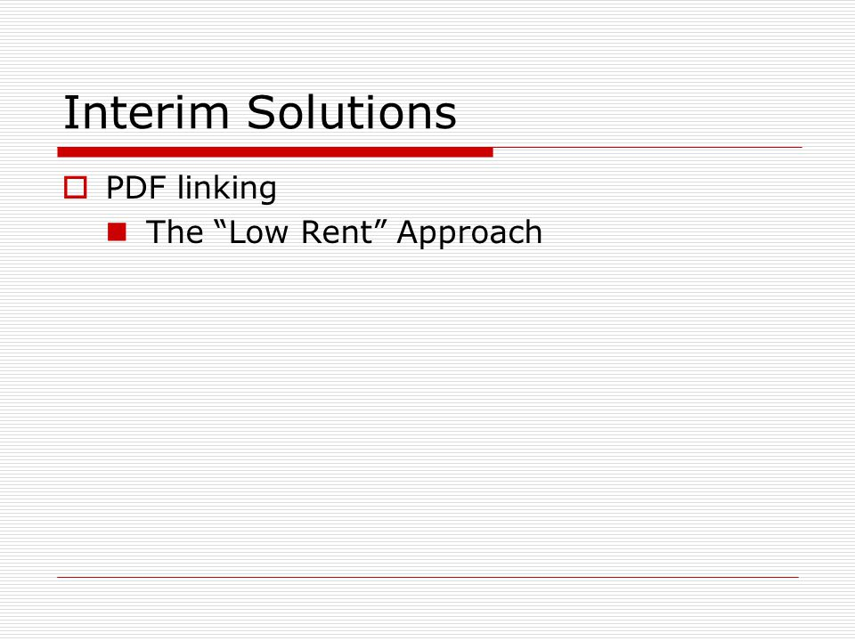 Interim Solutions  PDF linking The Low Rent Approach