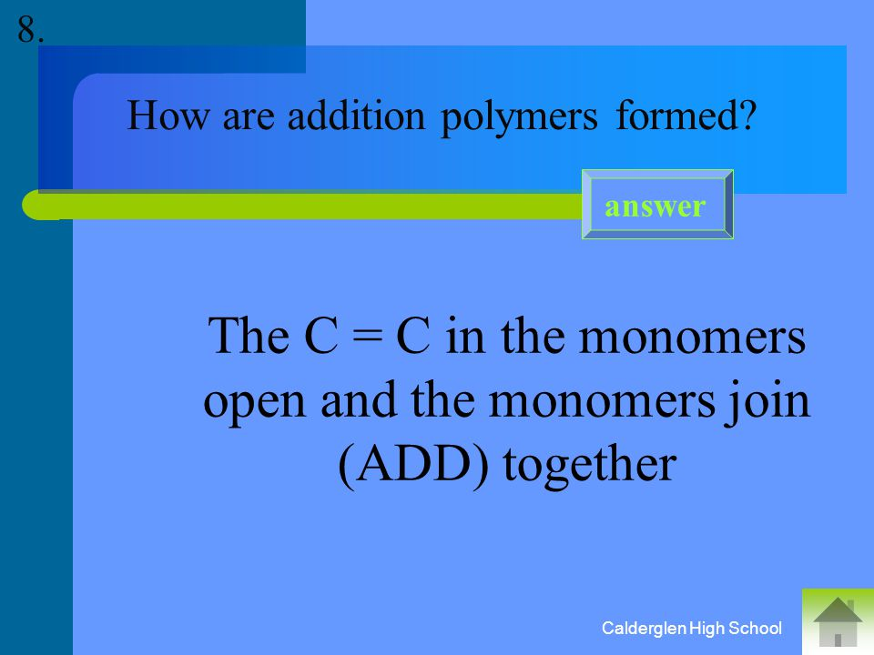 What type of hydrocarbons are the monomers for addition polymers.