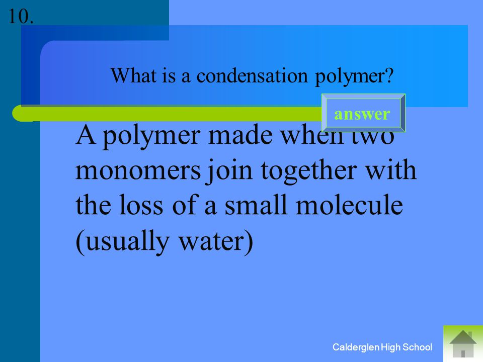 How are polymers named. The word 'poly' goes in front of the monomer name answer 9.