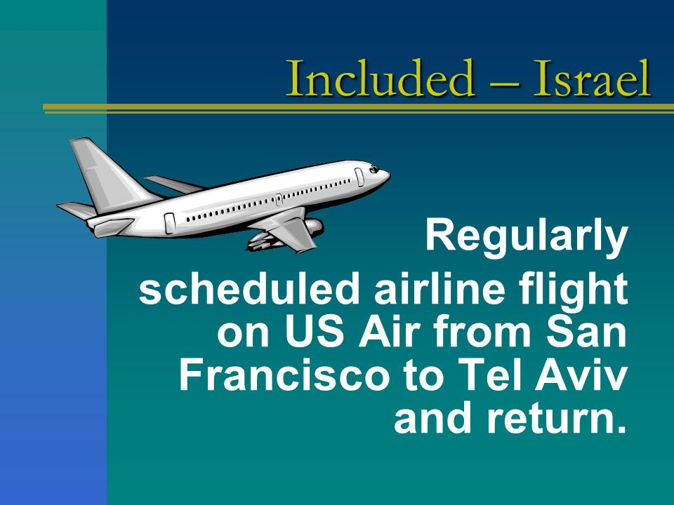 Regularly scheduled airline flight on US Air from San Francisco to Tel Aviv and return.