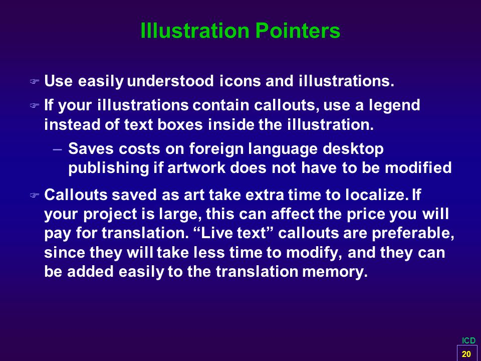 ICD Illustration Pointers F Use easily understood icons and illustrations. F If your illustrations contain callouts, use a legend instead of text boxe
