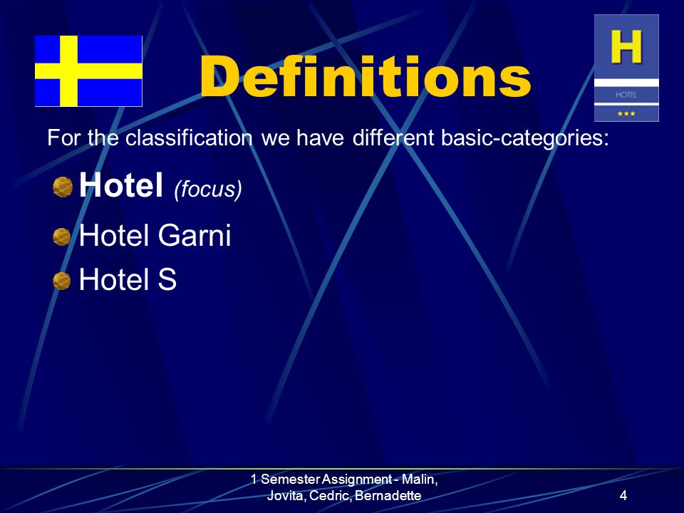 "1 Semester Assignment - Malin, Jovita, Cedric, Bernadette5 Definitions Full-hotel (focus) Hotel with breakfast (focus) Apparthotel/Residence ""Unique Hotel Mountain-hotel Backpacker-Lodge For the classification we have different basic-categories:"