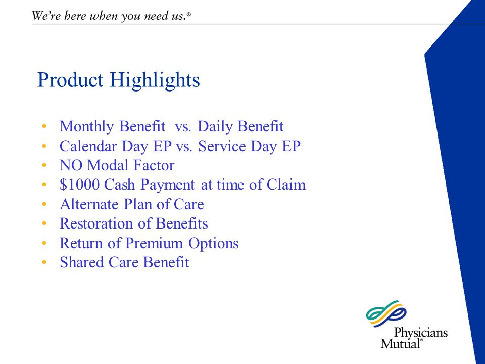 Product Highlights Monthly Benefit vs. Daily Benefit Calendar Day EP vs.
