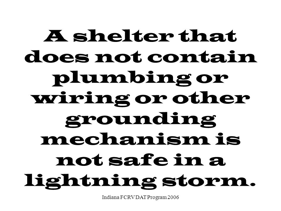 Unless specifically designed to be lightning safe,small structures do little, if anything, to protect from lightning.