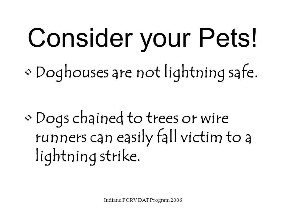 Consider your Pets! Indiana FCRV DAT Program 2006