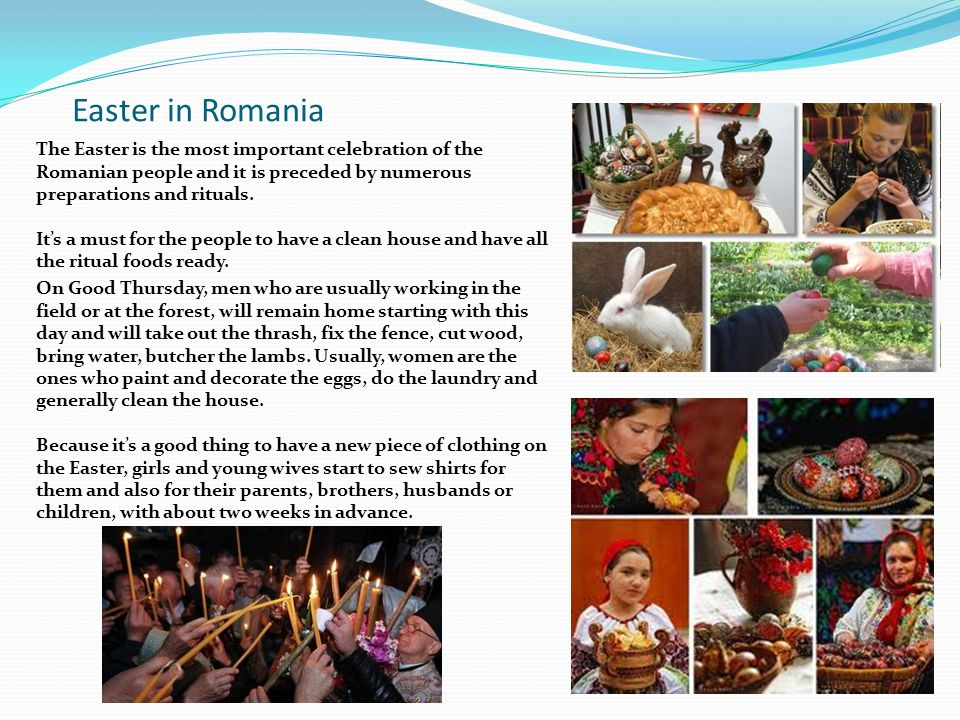 Easter in Romania Christian Easter lasts 40 days.