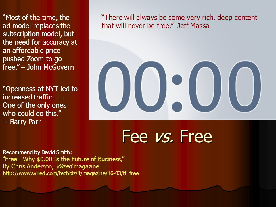Fee vs. Free Free content will prevail. For-fee will co-exist.