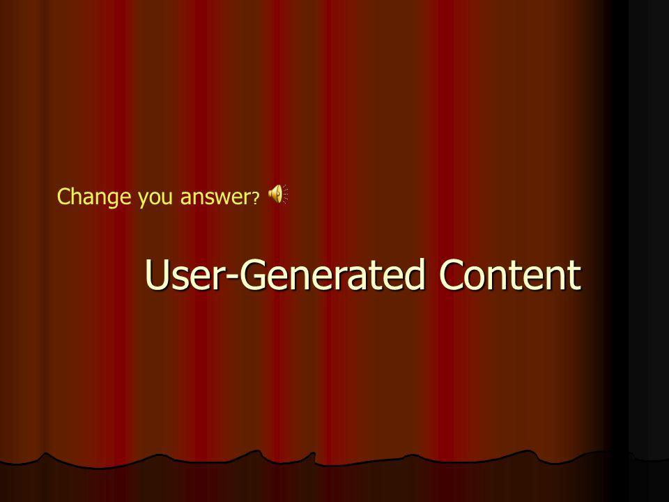 "User-Generated Content ""USG is nice, but not really selling... There is a resurgence of brand name content."" -- Art Bushnel ""Closed and proprietary sy"