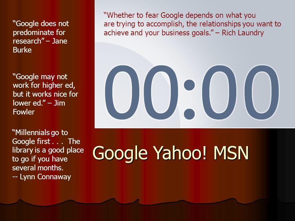 Google Yahoo! MSN... Enemies Partners