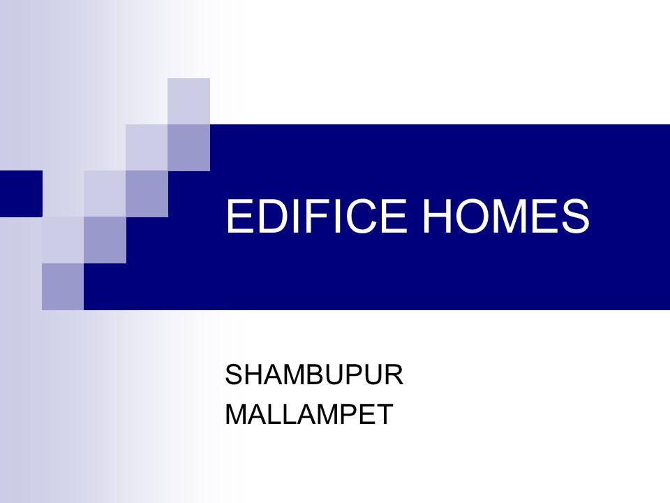 EDIFICE HOMES SHAMBUPUR MALLAMPET