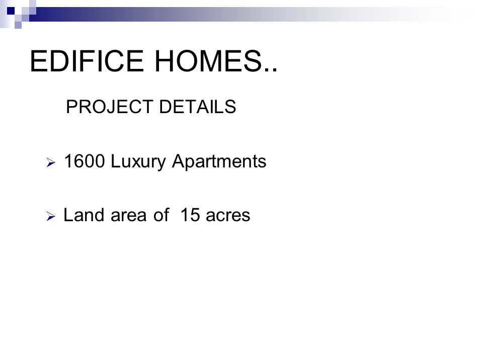 EDIFICE HOMES.. PROJECT DETAILS  1600 Luxury Apartments  Land area of 15 acres