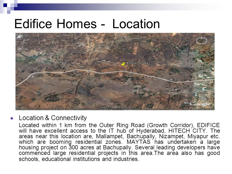 Edifice Homes - Location Location & Connectivity Located within 1 km from the Outer Ring Road (Growth Corridor), EDIFICE will have excellent access to