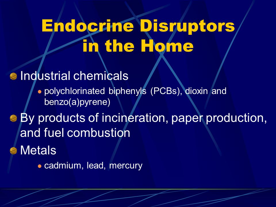 Adverse Effects of Endocrine Disruptors Decrease sperm count Testicular cancer Hypospadias and cryptorchidism Breast cancer Deficits in intelligence and learning Musculinization of female fetus Feminization of male fetus