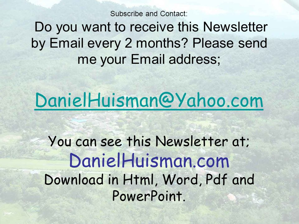 Subscribe and Contact: Do you want to receive this Newsletter by Email every 2 months.