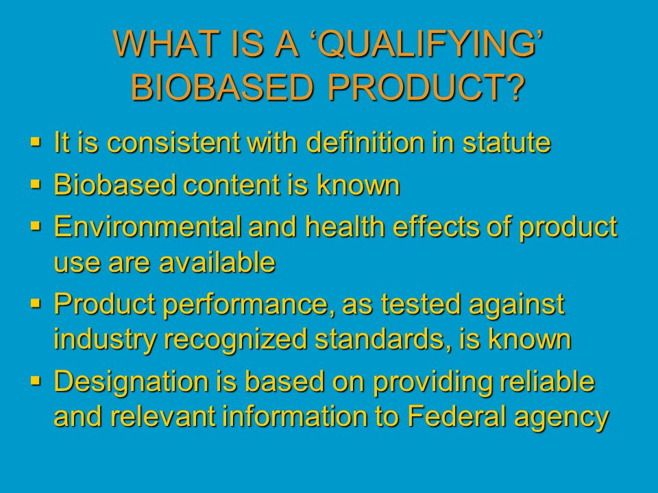 WHAT IS A 'QUALIFYING' BIOBASED PRODUCT.