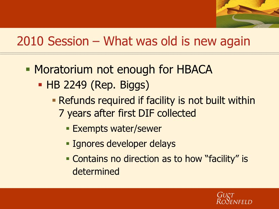 2010 Session – What was old is new again  Moratorium not enough for HBACA  HB 2249 (Rep. Biggs)  Refunds required if facility is not built within 7