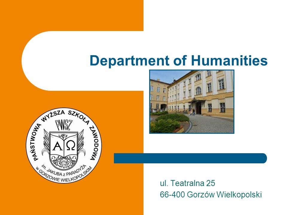 ul. Teatralna 25 66-400 Gorzów Wielkopolski Department of Humanities