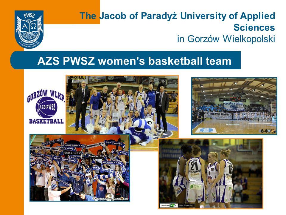 Click to edit the title AZS PWSZ women s basketball team The Jacob of Paradyż University of Applied Sciences in Gorzów Wielkopolski