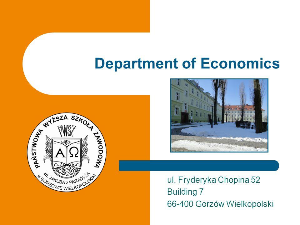 ul. Fryderyka Chopina 52 Building 7 66-400 Gorzów Wielkopolski Department of Economics