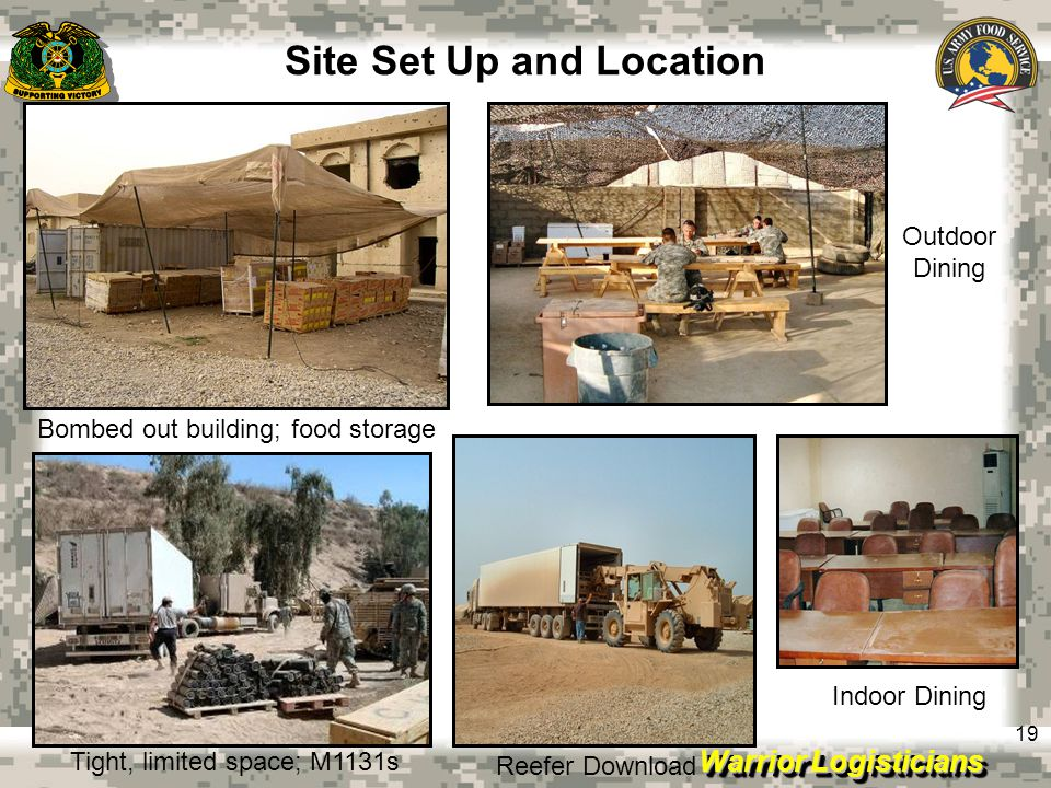 Warrior Logisticians 19 Site Set Up and Location Bombed out building; food storage Tight, limited space; M1131s Reefer Download Indoor Dining Outdoor Dining