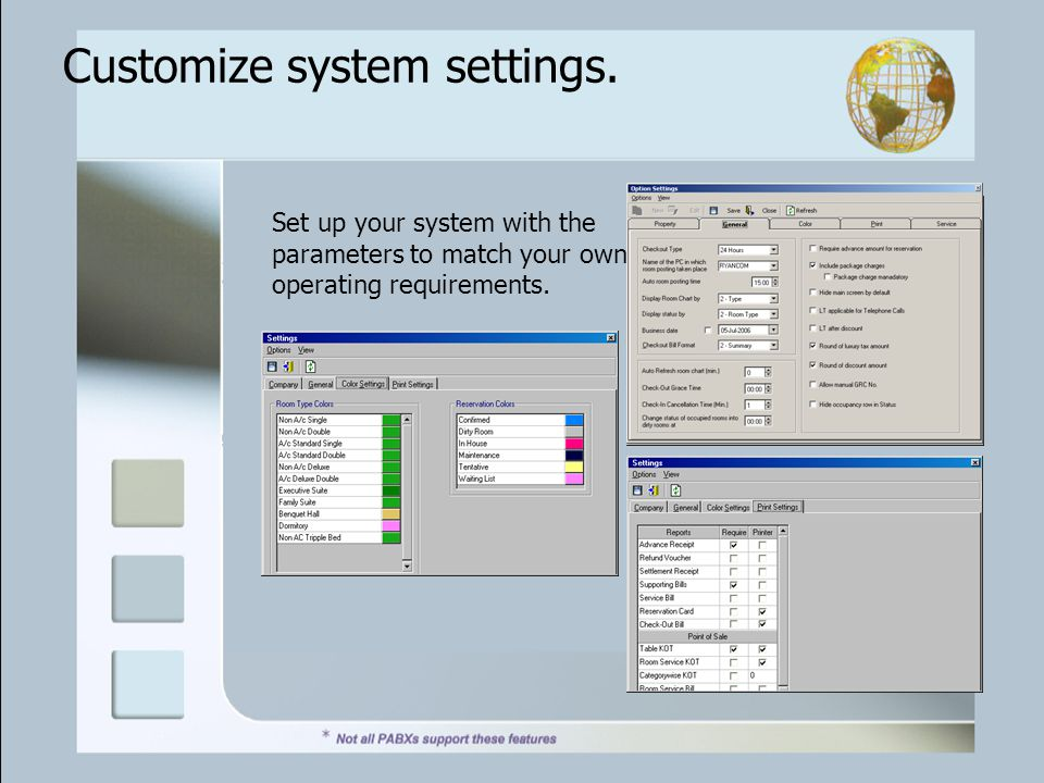 Customize system settings.