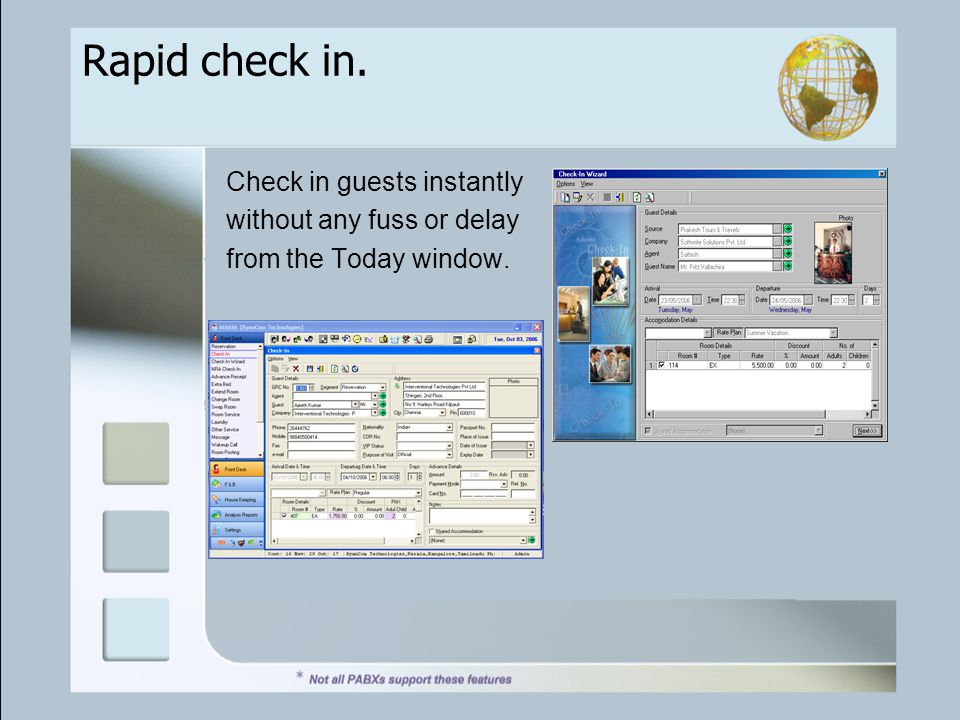Rapid check in. Check in guests instantly without any fuss or delay from the Today window.