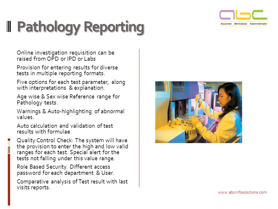 Pathology Reporting Online investigation requisition can be raised from OPD or IPD or Labs Provision for entering results for diverse tests in multiple reporting formats.