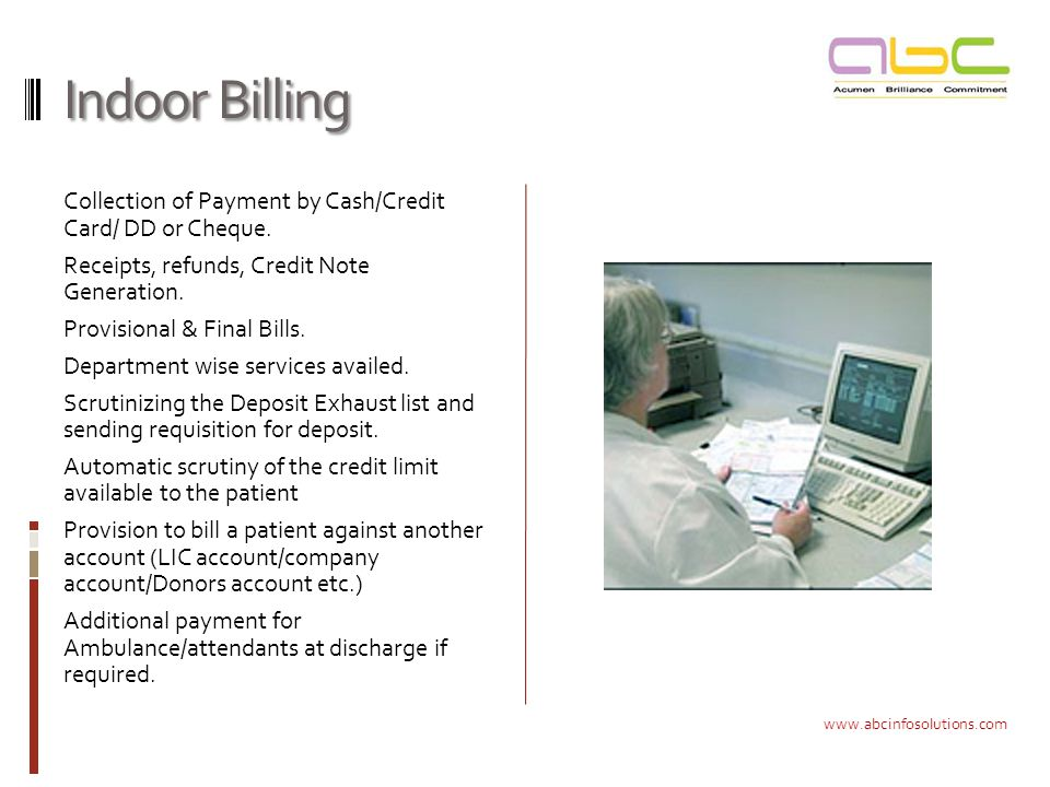 Indoor Billing Collection of Payment by Cash/Credit Card/ DD or Cheque.