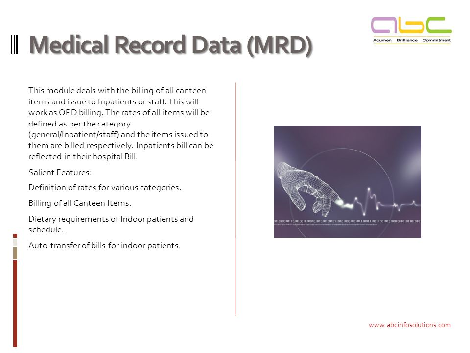 Medical Record Data (MRD) This module deals with the billing of all canteen items and issue to Inpatients or staff. This will work as OPD billing. The