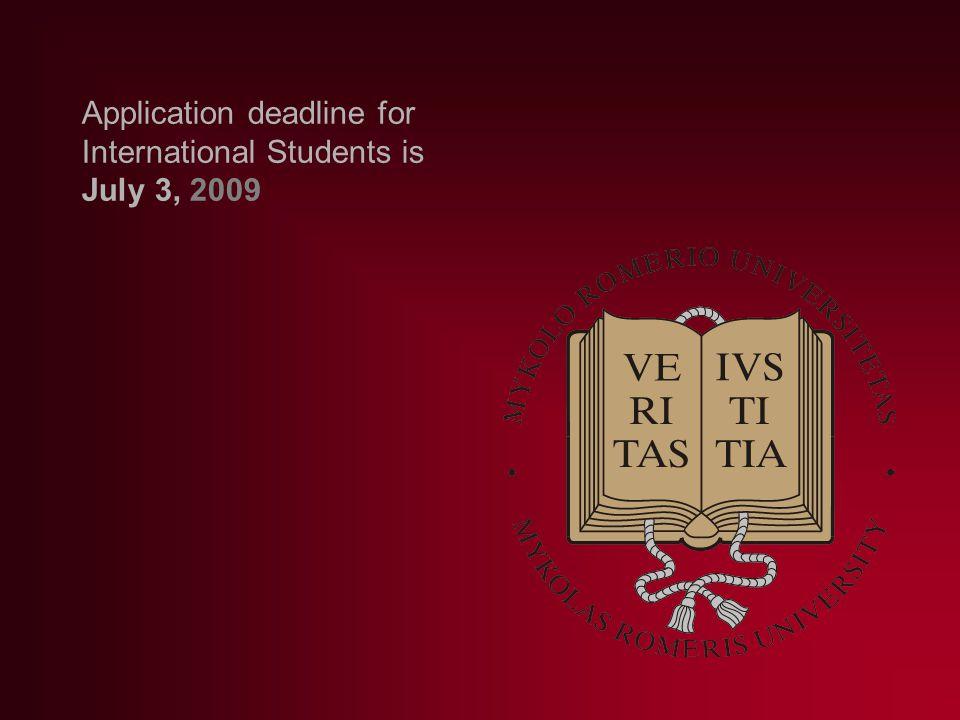 Application deadline for International Students is July 3, 2009