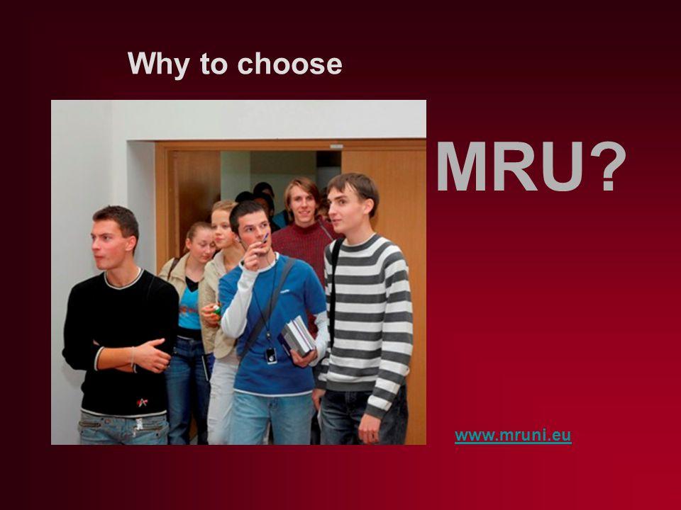 Why to choose MRU www.mruni.eu