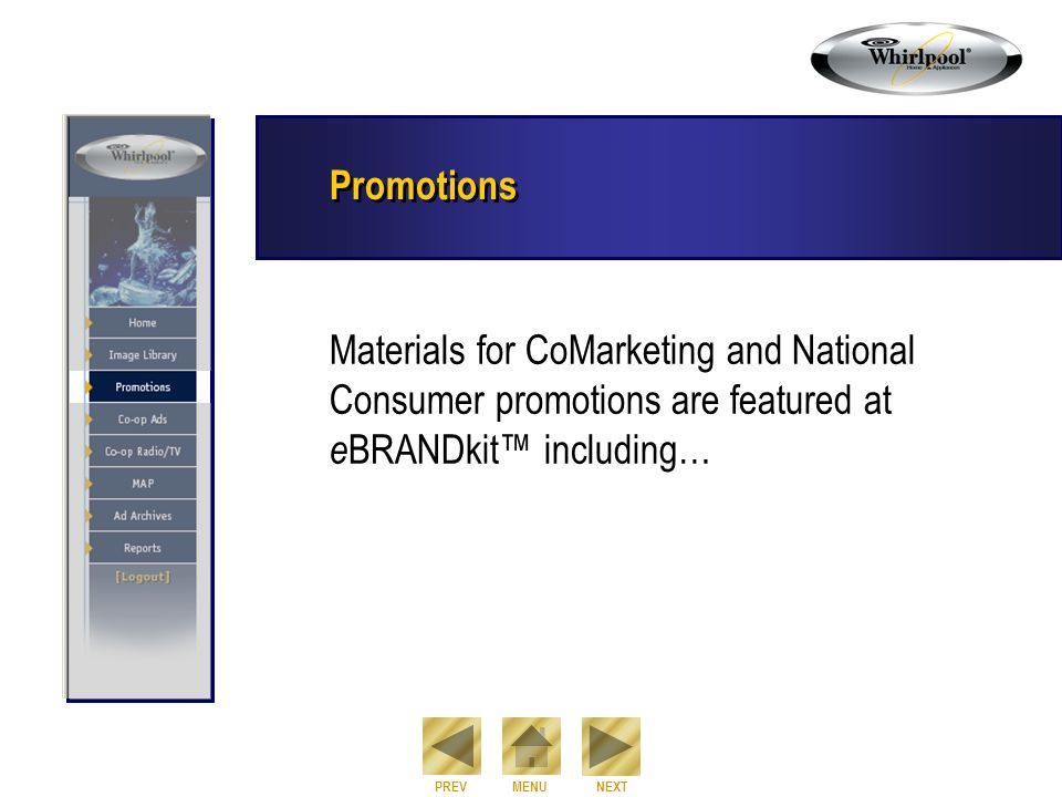 NEXT PREVMENU Promotions Materials for CoMarketing and National Consumer promotions are featured at e BRANDkit™ including…
