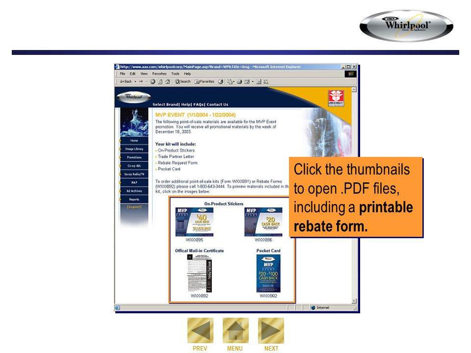 NEXT PREVMENU Click the thumbnails to open.PDF files, including a printable rebate form.