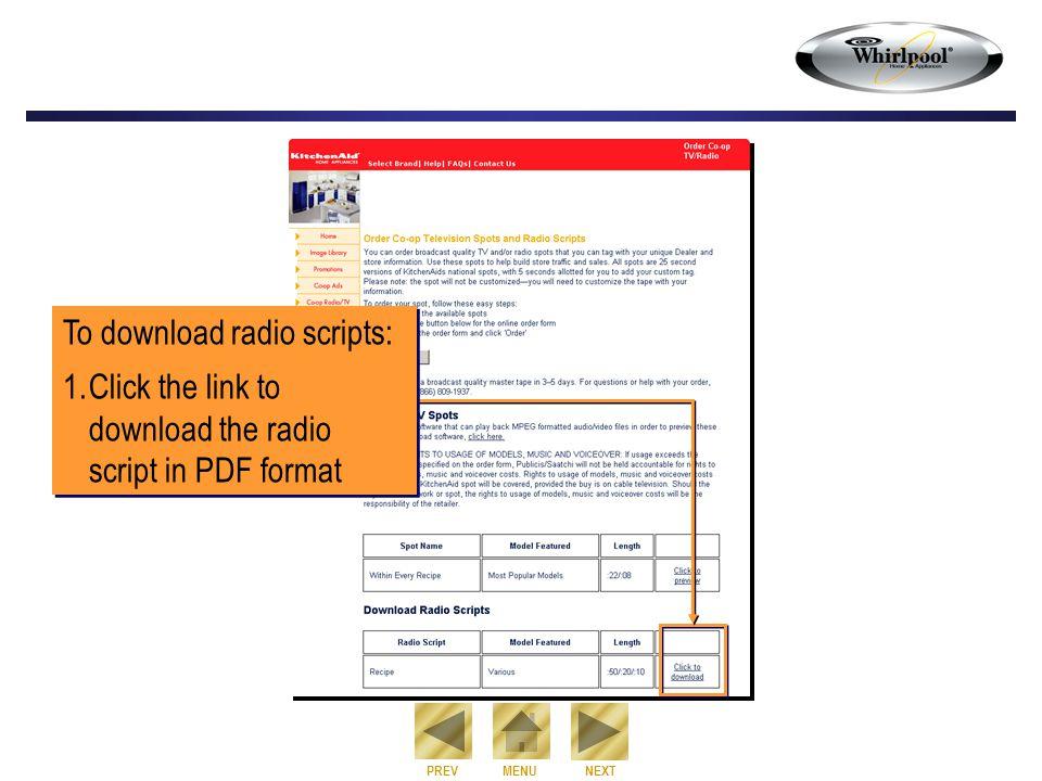 NEXT PREVMENU To download radio scripts: 1.Click the link to download the radio script in PDF format To download radio scripts: 1.Click the link to download the radio script in PDF format