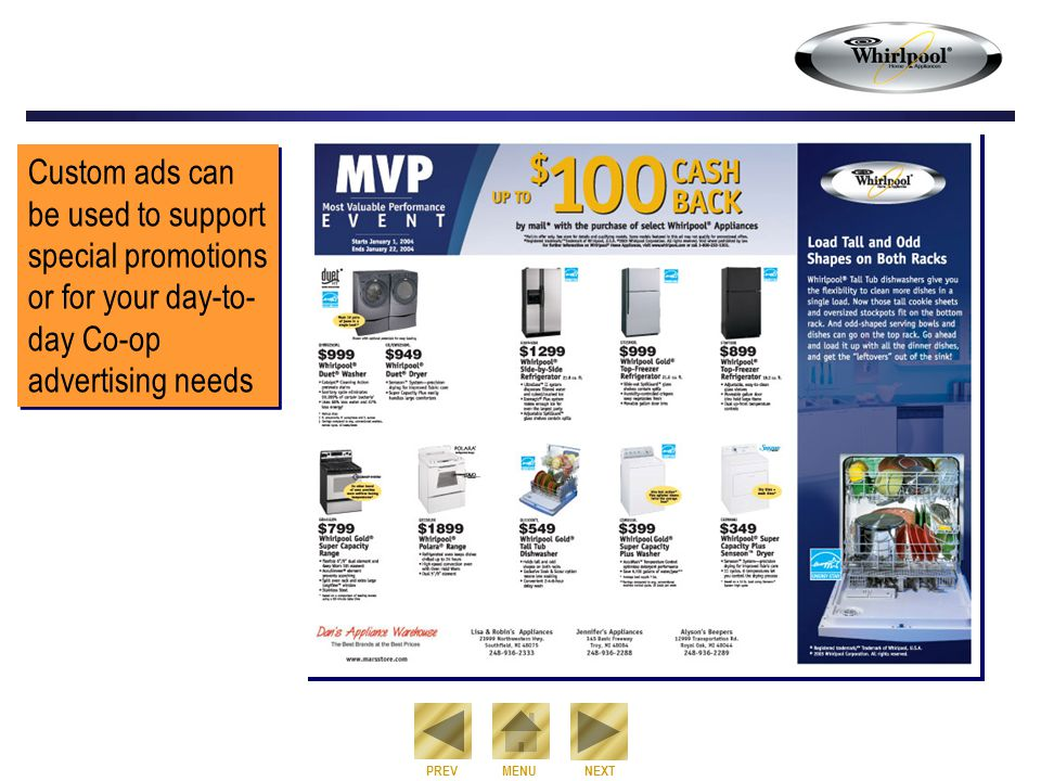 NEXT PREVMENU Custom ads can be used to support special promotions or for your day-to- day Co-op advertising needs