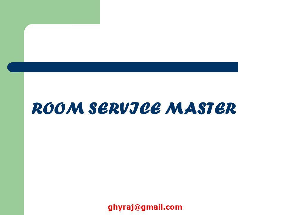 ROOM SERVICE MASTER ghyraj@gmail.com
