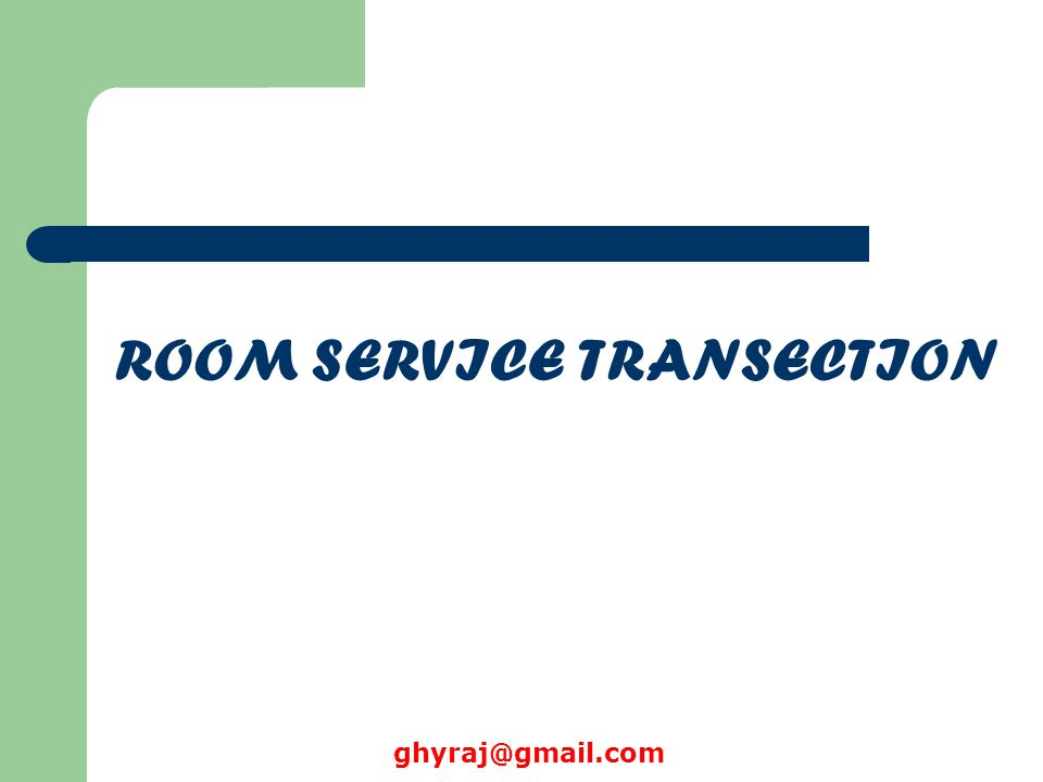 ROOM SERVICE TRANSECTION ghyraj@gmail.com
