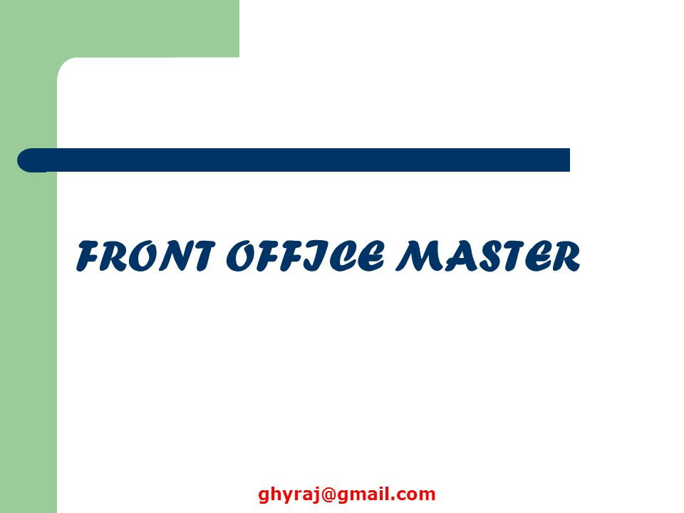 FRONT OFFICE MASTER ghyraj@gmail.com