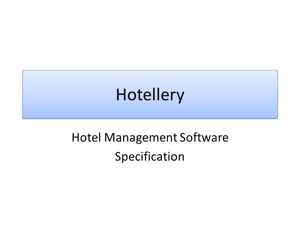 Hotellery Hotel Management Software Specification